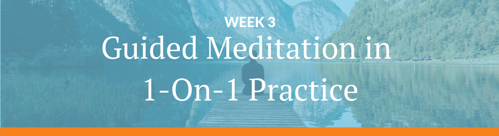Image with text: Week 3 - Guided Meditation in 1-On-1 Practice - Guided Meditation Teacher Training