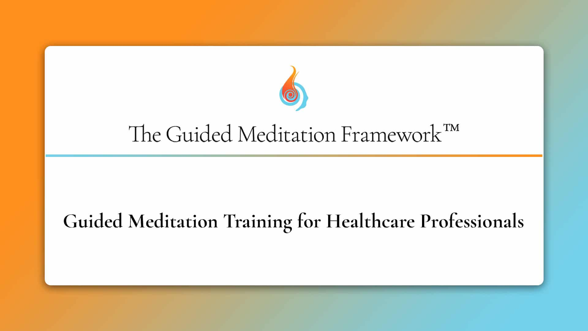 The Guided Meditation Framework for healthcare professionals