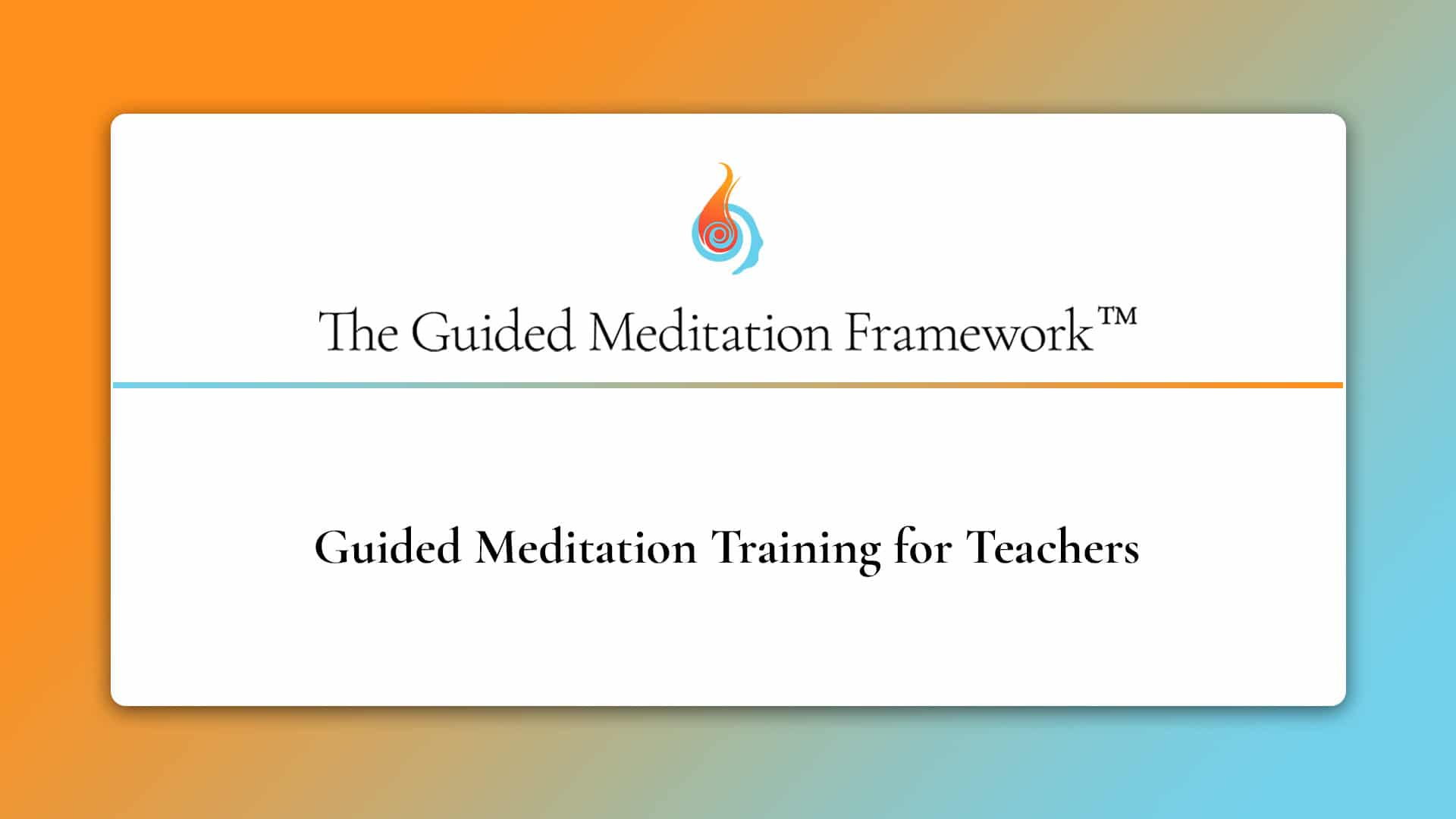 The Guided Meditation Framework for teachers