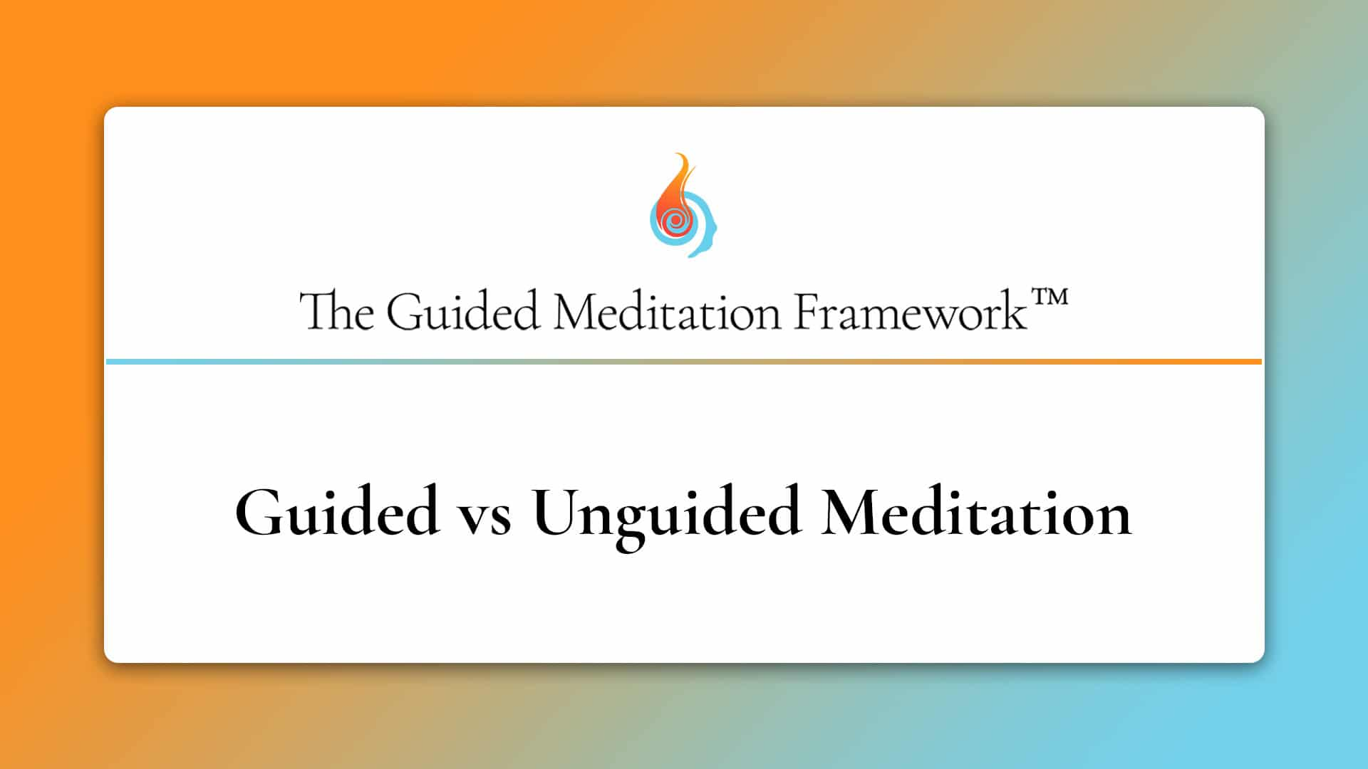 The Guided Meditation Framework guided vs unguided
