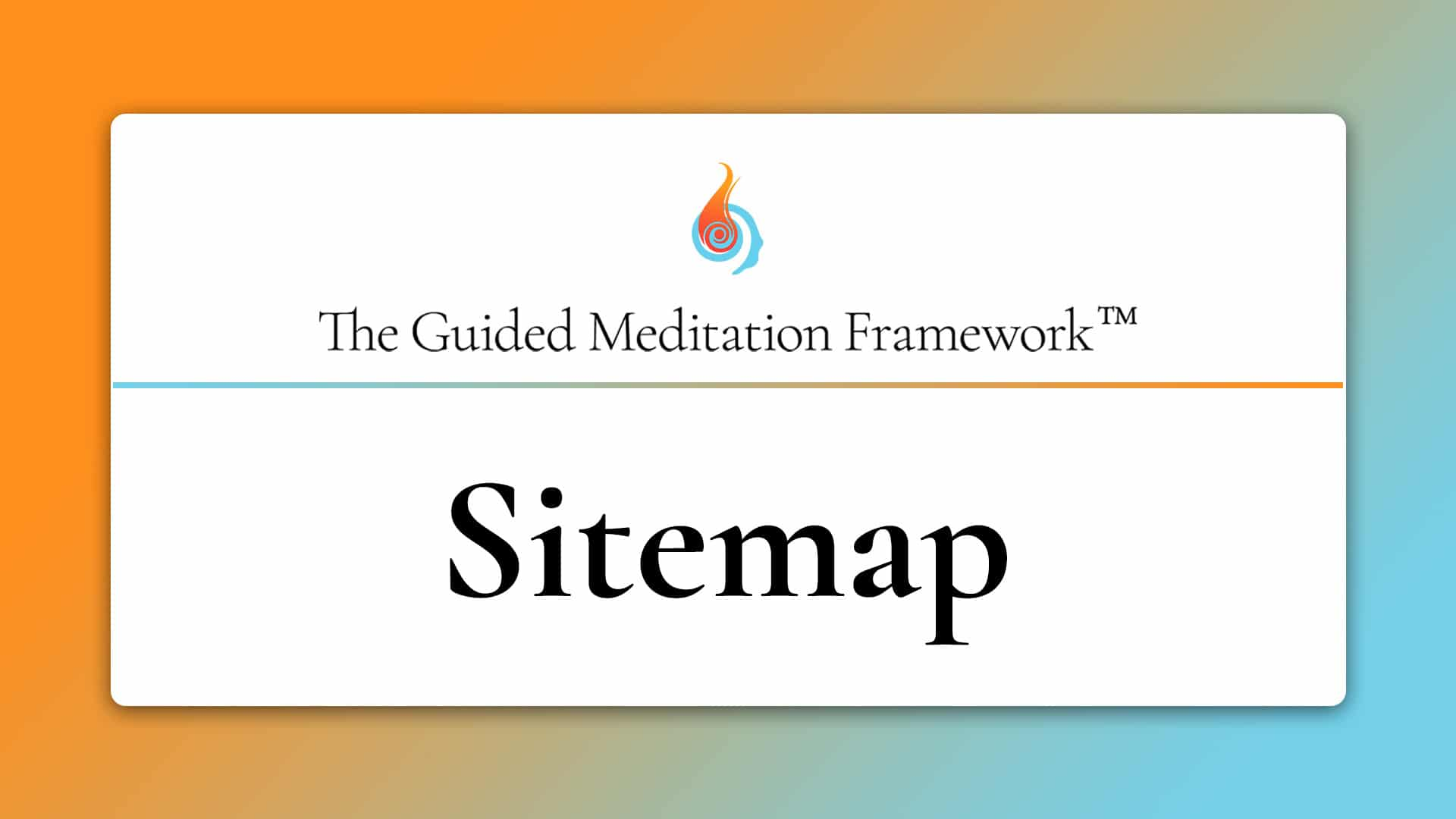 The Guided Meditation Framework sitemap