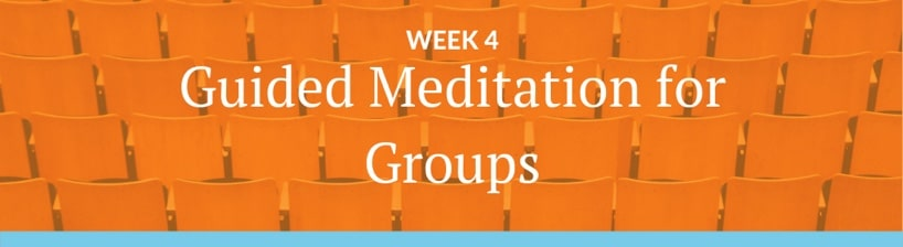 guided meditation framework week four guided meditation for groups